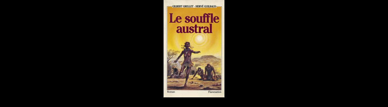 Gilbert Grellet Le souffle austral Flammarion