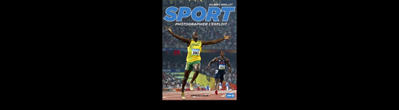 Gilbert Grellet Sport, photographier l'exploit Armand Colin AFP