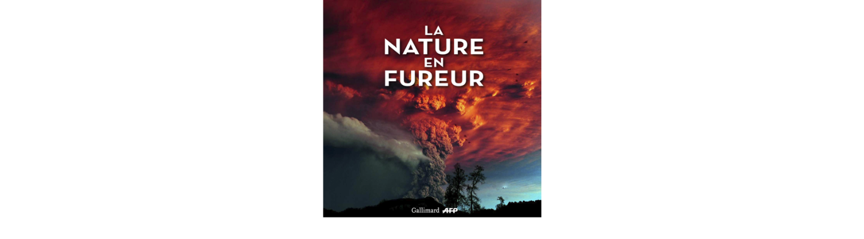 Gilbert Grellet La Nature en fureur Gallimard AFP